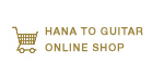 HANA TO GUITAR ONLINE SHOP